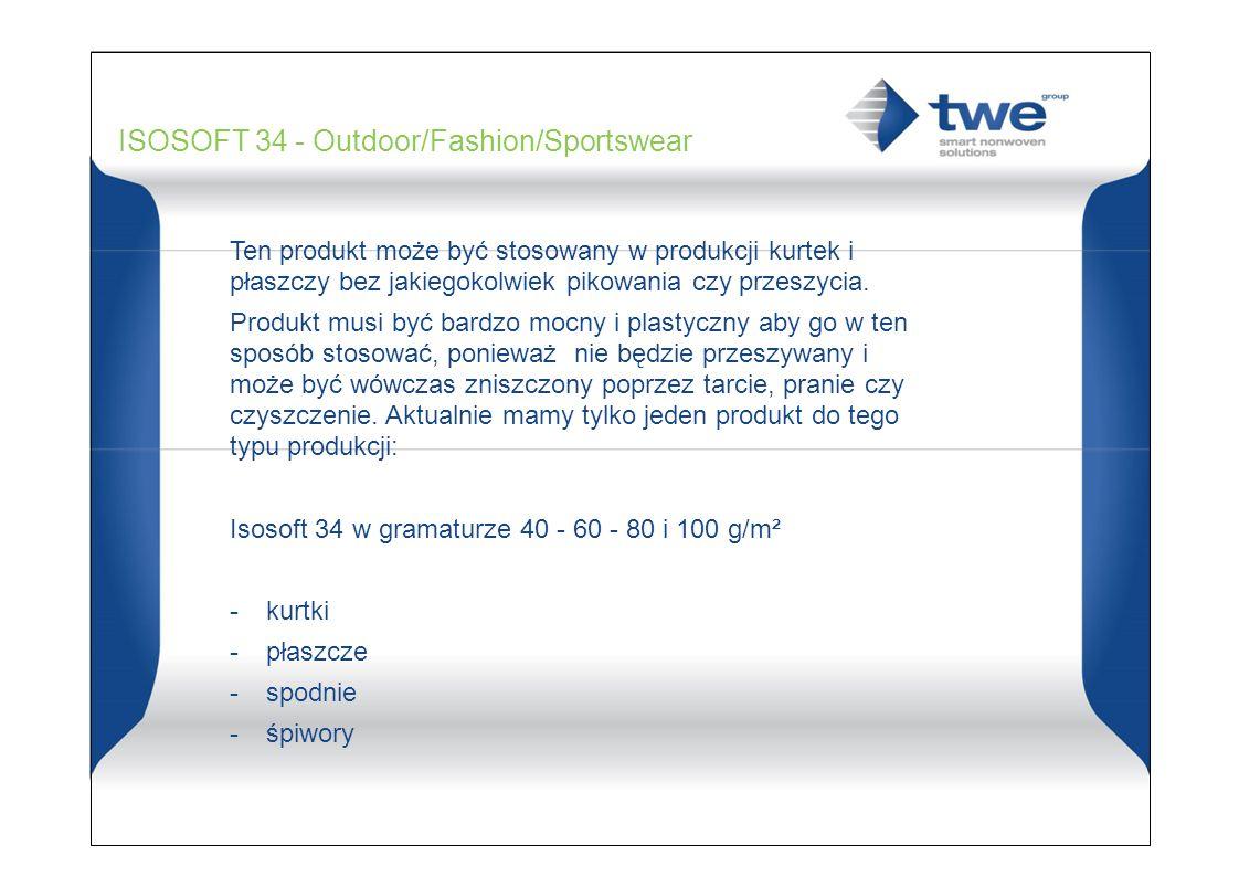 ISOSOFT 34 - Outdoor/Fashion/Sportswear Ten produkt może być stosowany w produkcji kurtek i płaszczy bez jakiegokolwiek pikowania czy przeszycia.