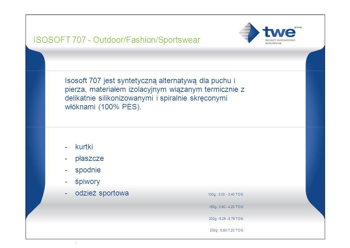 ISOSOFT 707 - Outdoor/Fashion/Sportswear Isosoft 707 jest syntetyczną alternatywą dla puchu i pierza, materiałem izolacyjnym wiązanym termicznie z delikatnie silikonizowanymi i spiralnie skręconymi włóknami (100% PES).