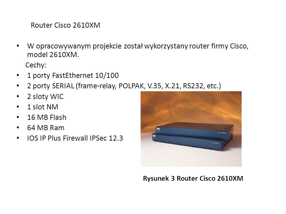 Router Cisco 2610XM W opracowywanym projekcie został wykorzystany router firmy Cisco, model 2610XM. Cechy: 1 porty FastEthernet 10/100 2 porty SERIAL