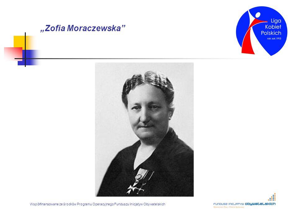 """""""Zofia Moraczewska"""" Współfinansowane ze środków Programu Operacyjnego Funduszu Inicjatyw Obywatelskich"""