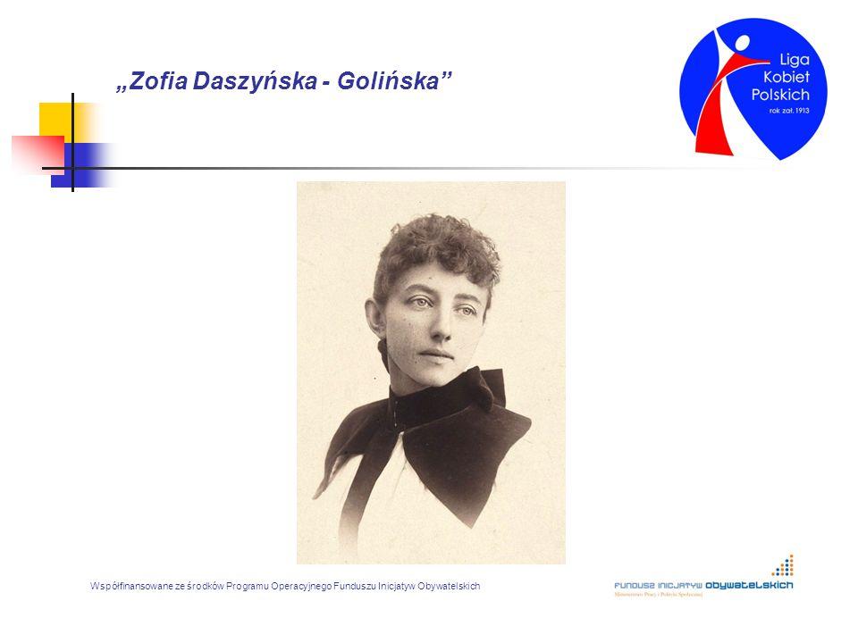 """""""Zofia Daszyńska - Golińska"""" Współfinansowane ze środków Programu Operacyjnego Funduszu Inicjatyw Obywatelskich"""