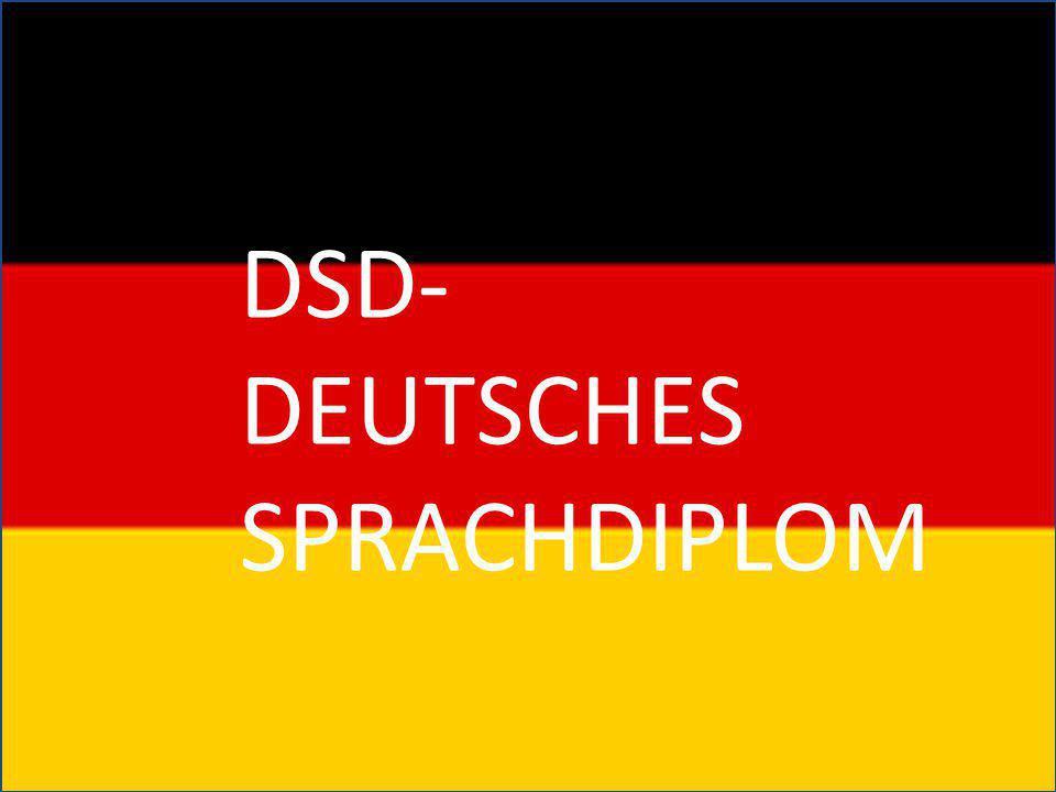 DSD- Deutsches Sprachdiplom DSD- DEUTSCHES SPRACHDIPLOM