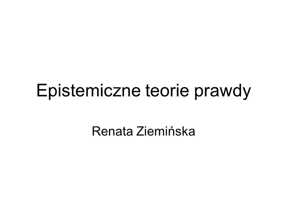 Epistemiczne teorie prawdy Renata Ziemińska