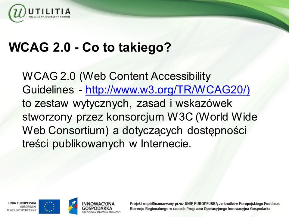 WCAG 12/4 1. Postrzegalność 2. Funkcjonalność 3. Zrozumiałość 4. Solidność