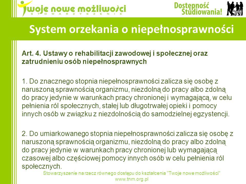 Stowarzyszenie na rzecz równego dostępu do kształcenia Twoje nowe możliwości www.tnm.org.pl System orzekania o niepełnosprawności Art.