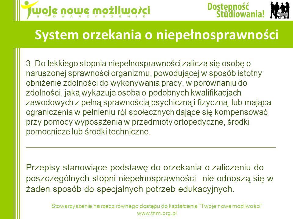 Stowarzyszenie na rzecz równego dostępu do kształcenia Twoje nowe możliwości www.tnm.org.pl System orzekania o niepełnosprawności 3.