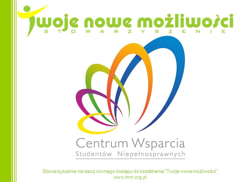 Stowarzyszenie na rzecz równego dostępu do kształcenia Twoje nowe możliwości www.tnm.org.pl