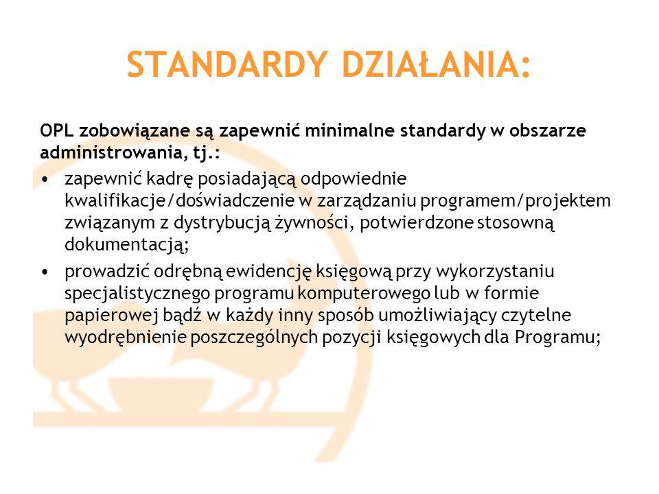 STANDARDY DZIAŁANIA: OPL zobowiązane są zapewnić minimalne standardy w obszarze administrowania, tj.: zapewnić kadrę posiadającą odpowiednie kwalifika