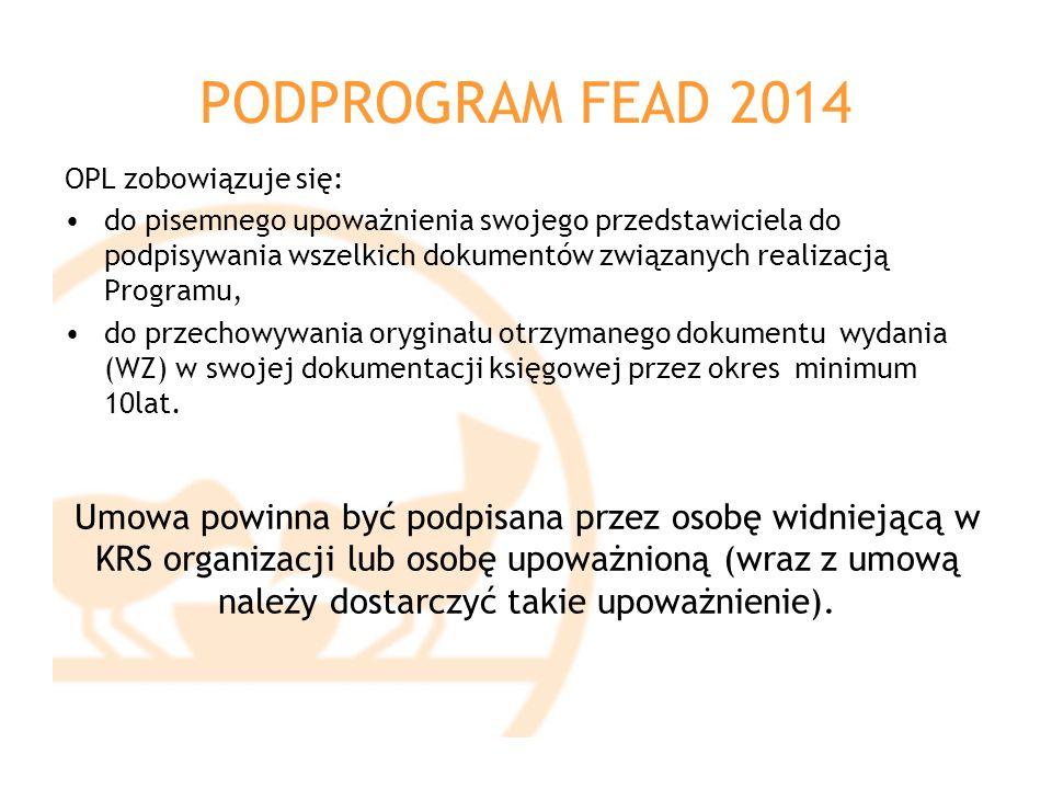 PODPROGRAM FEAD 2014 OPL zobowiązuje się: do pisemnego upoważnienia swojego przedstawiciela do podpisywania wszelkich dokumentów związanych realizacją