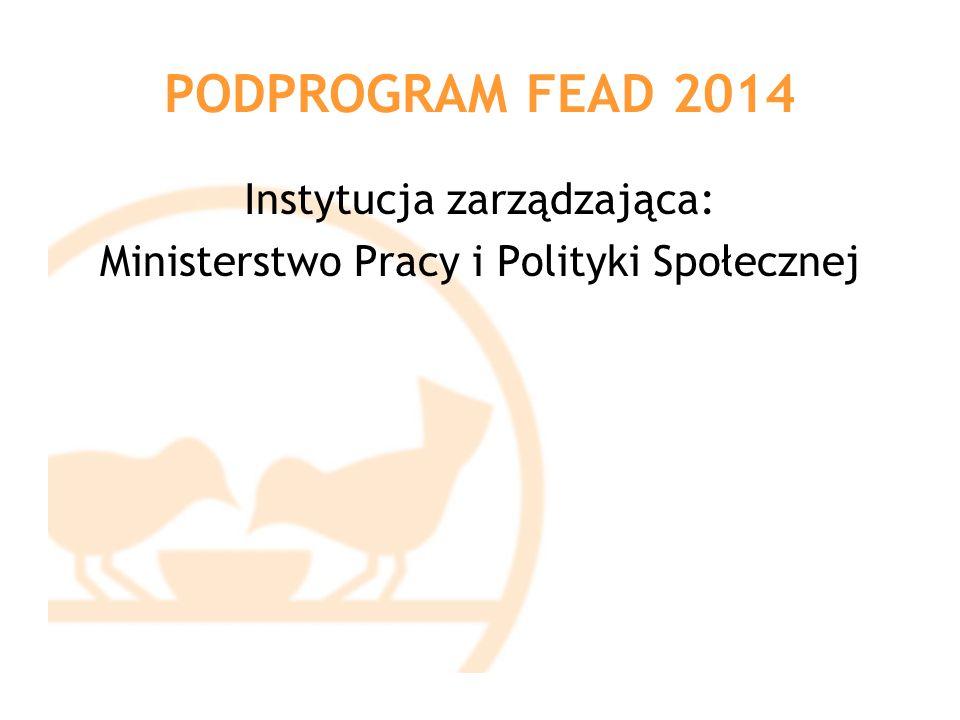 PODPROGRAM FEAD 2014 Termin realizacji programu: Bank Żywności przekaże OPL nieodpłatnie artykuły spożywcze dostępne w ramach Programu w okresie dystrybucji od 01.12.2014 do 23.01.2015.