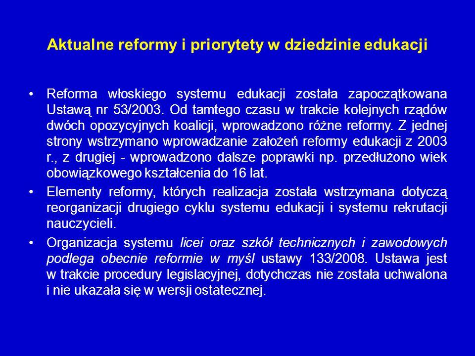 Aktualne reformy i priorytety w dziedzinie edukacji Reforma włoskiego systemu edukacji została zapoczątkowana Ustawą nr 53/2003. Od tamtego czasu w tr
