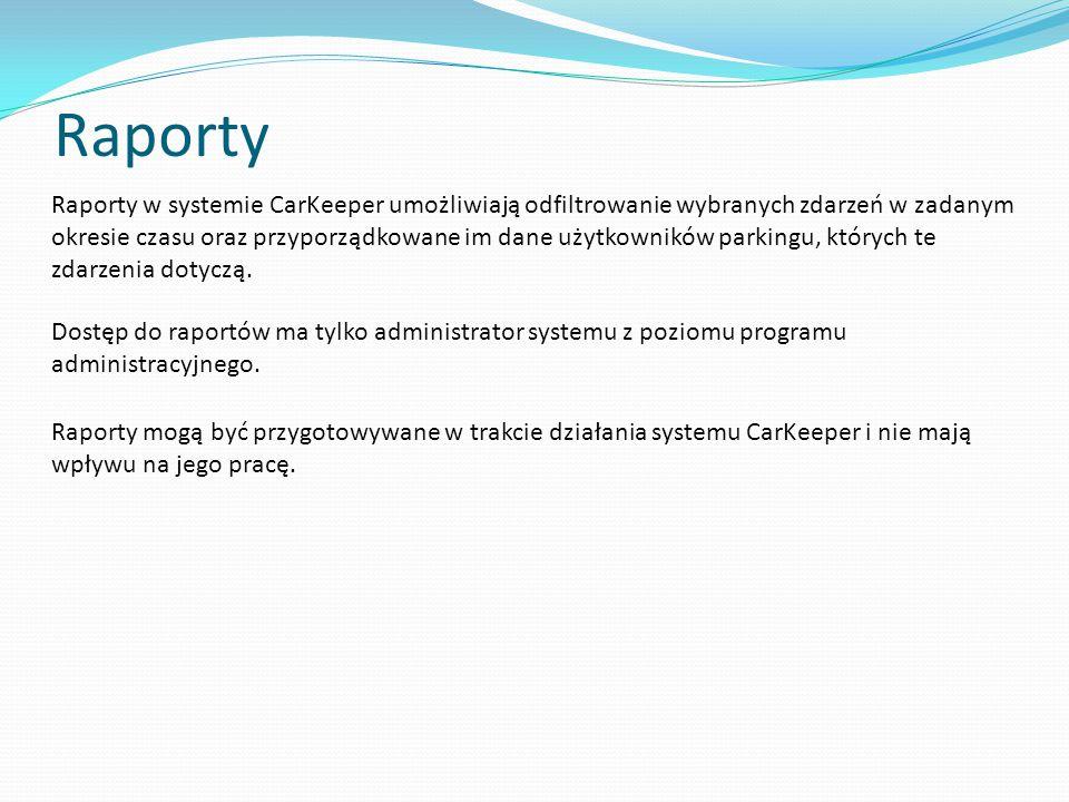 Raporty Raporty w systemie CarKeeper umożliwiają odfiltrowanie wybranych zdarzeń w zadanym okresie czasu oraz przyporządkowane im dane użytkowników parkingu, których te zdarzenia dotyczą.