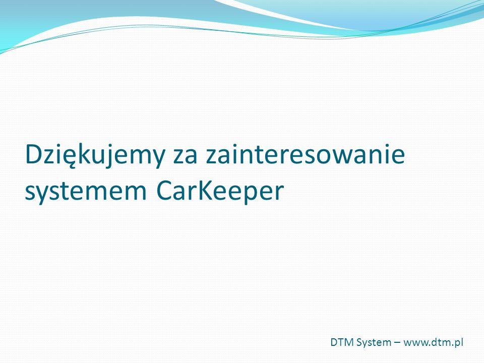 Dziękujemy za zainteresowanie systemem CarKeeper DTM System – www.dtm.pl