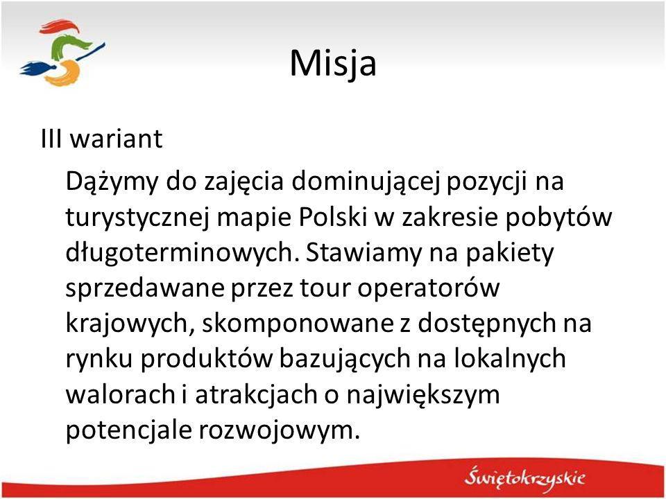 Misja III wariant Dążymy do zajęcia dominującej pozycji na turystycznej mapie Polski w zakresie pobytów długoterminowych. Stawiamy na pakiety sprzedaw