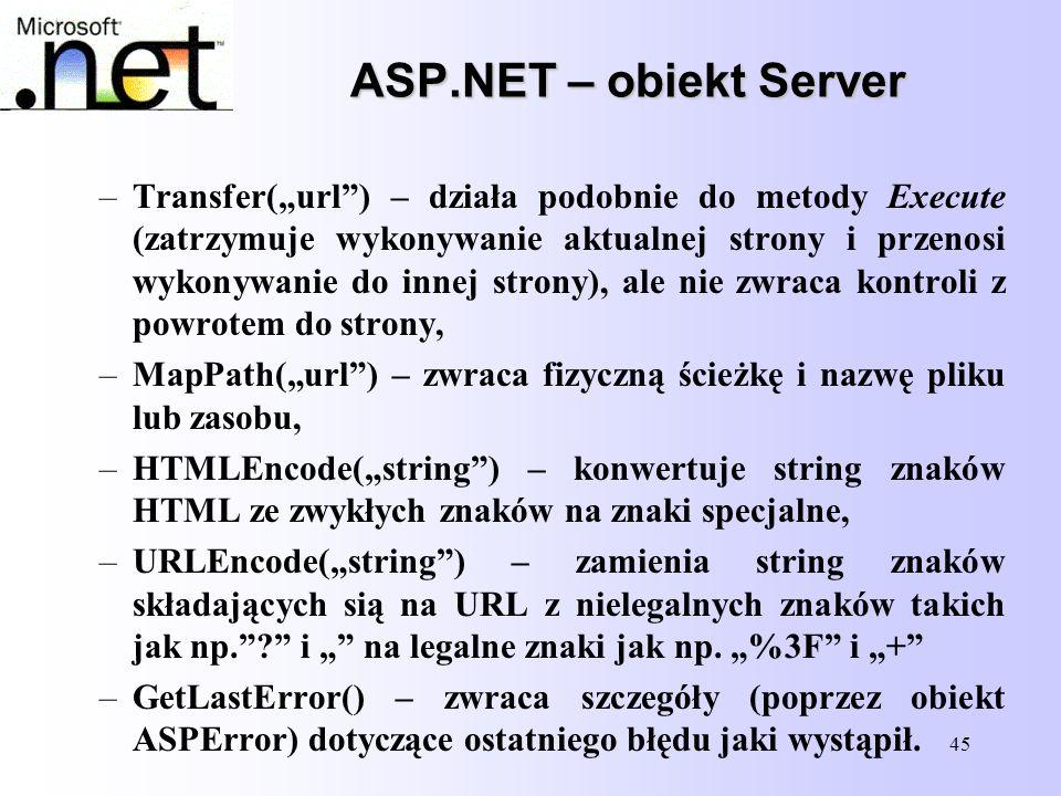 """45 ASP.NET – obiekt Server –Transfer(""""url"""") – działa podobnie do metody Execute (zatrzymuje wykonywanie aktualnej strony i przenosi wykonywanie do inn"""
