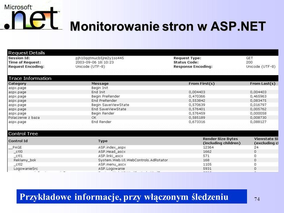 74 Monitorowanie stron w ASP.NET Przykładowe informacje, przy włączonym śledzeniu