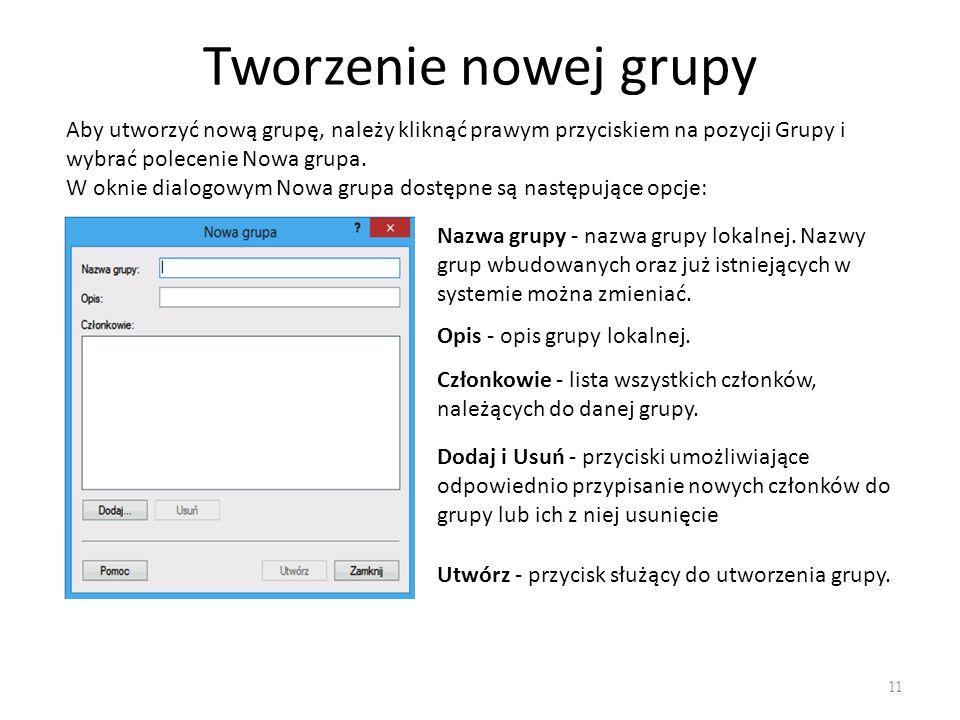 Dodawanie użytkownika do grupy 12 Do grup możemy dodawać nie tylko użytkowników, ale również inne grupy.