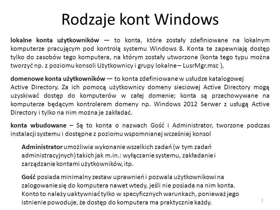 Grupy domyślne 4 W trakcie instalacji systemu Windows 8 tworzonych jest kilkanaście grup domyślnych.