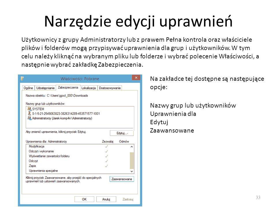 Narzędzie edycji uprawnień 34 Jeżeli pole wyboru uprawnienia jest nieaktywne, oznacza to, że dane uprawnienie zostało odziedziczone z folderu nadrzędnego.