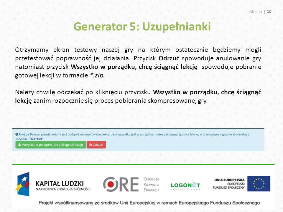 Storna | 10 Generator 5: Uzupełnianki Otrzymamy ekran testowy naszej gry na którym ostatecznie będziemy mogli przetestować poprawność jej działania. P