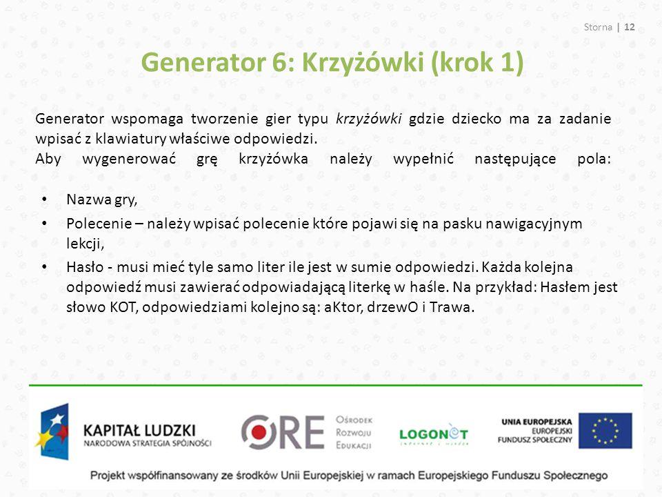 Storna | 12 Generator wspomaga tworzenie gier typu krzyżówki gdzie dziecko ma za zadanie wpisać z klawiatury właściwe odpowiedzi. Aby wygenerować grę