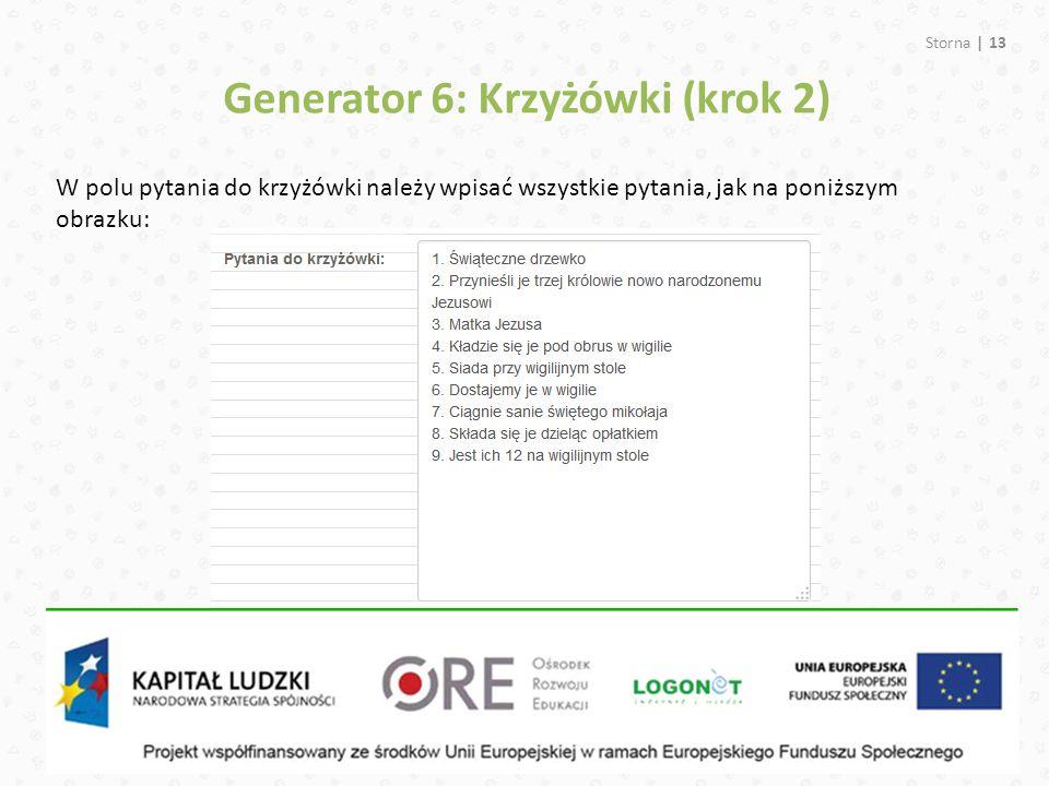Storna | 13 W polu pytania do krzyżówki należy wpisać wszystkie pytania, jak na poniższym obrazku: Generator 6: Krzyżówki (krok 2)