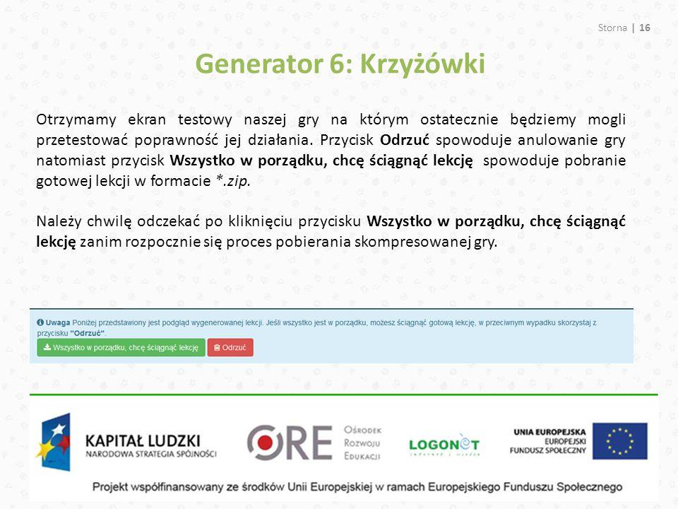 Storna | 16 Generator 6: Krzyżówki Otrzymamy ekran testowy naszej gry na którym ostatecznie będziemy mogli przetestować poprawność jej działania. Przy
