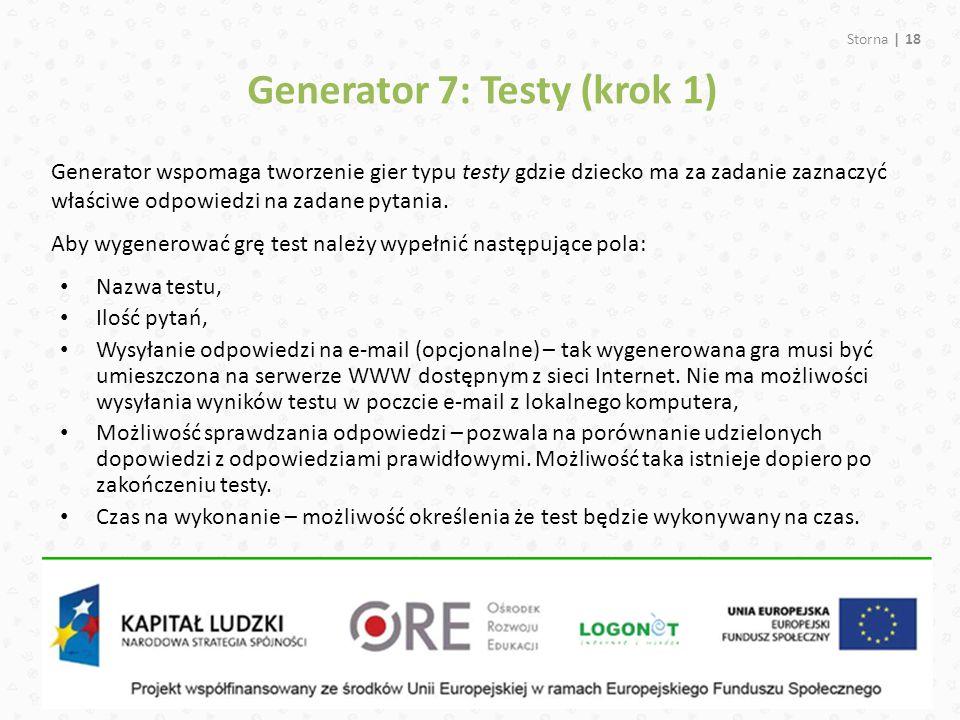 Storna | 18 Generator 7: Testy (krok 1) Generator wspomaga tworzenie gier typu testy gdzie dziecko ma za zadanie zaznaczyć właściwe odpowiedzi na zada