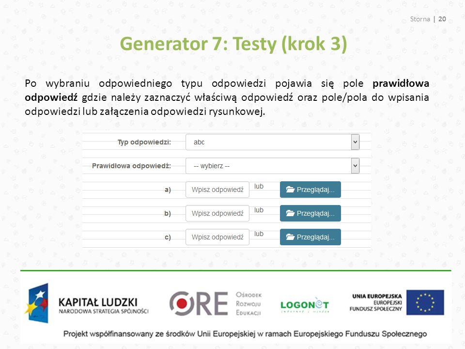Storna | 20 Generator 7: Testy (krok 3) Po wybraniu odpowiedniego typu odpowiedzi pojawia się pole prawidłowa odpowiedź gdzie należy zaznaczyć właściw