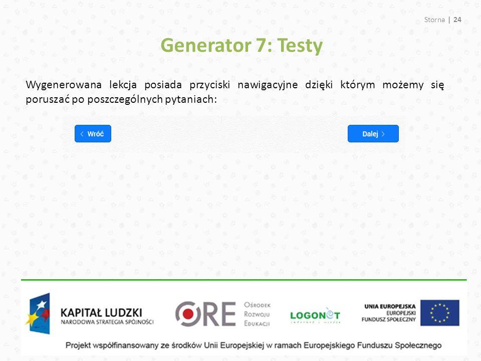 Storna | 24 Generator 7: Testy Wygenerowana lekcja posiada przyciski nawigacyjne dzięki którym możemy się poruszać po poszczególnych pytaniach: