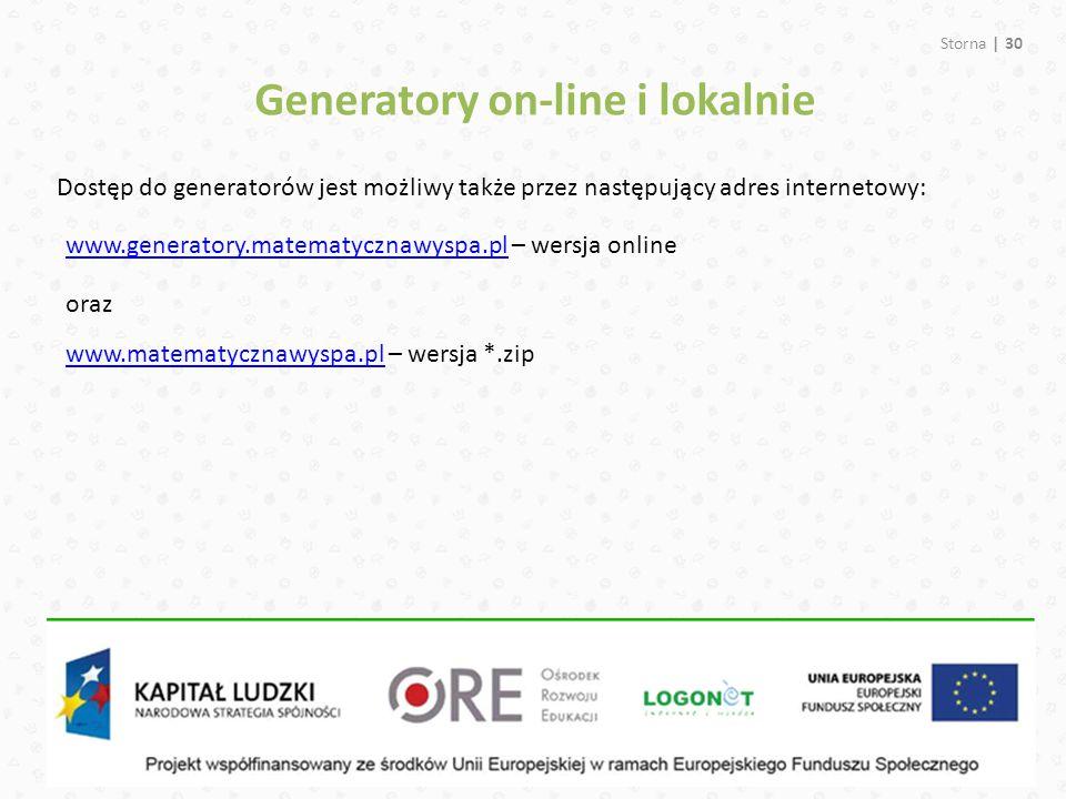 Storna | 30 Dostęp do generatorów jest możliwy także przez następujący adres internetowy: Generatory on-line i lokalnie www.generatory.matematycznawys