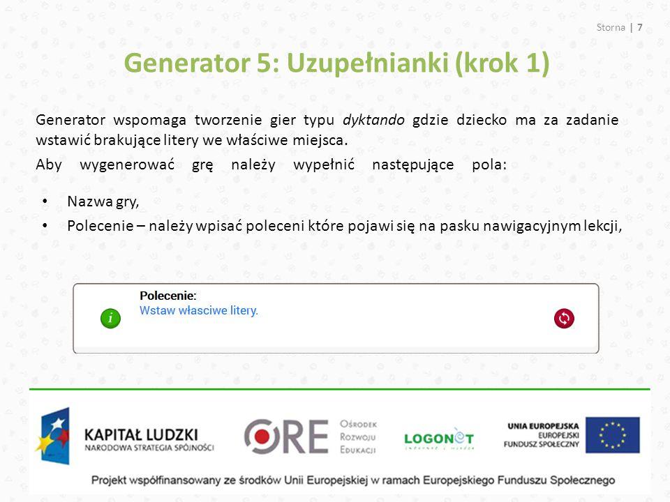 Storna | 7 Generator wspomaga tworzenie gier typu dyktando gdzie dziecko ma za zadanie wstawić brakujące litery we właściwe miejsca. Generator 5: Uzup