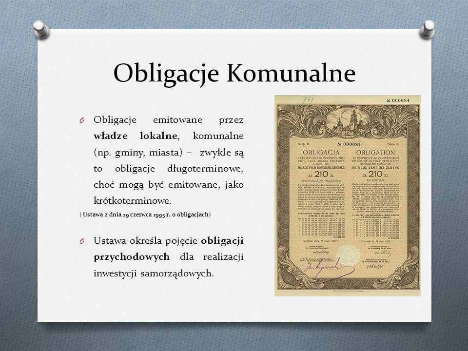 Obligacje Komunalne O Obligacje emitowane przez władze lokalne, komunalne (np.