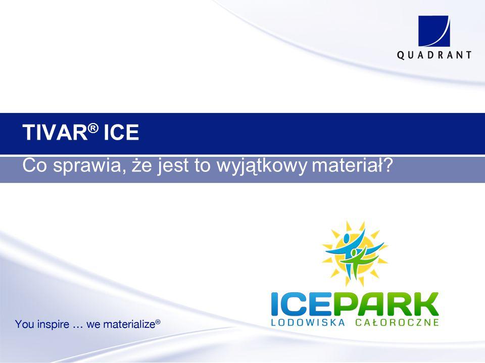 TIVAR ® ICE Co sprawia, że jest to wyjątkowy materiał?