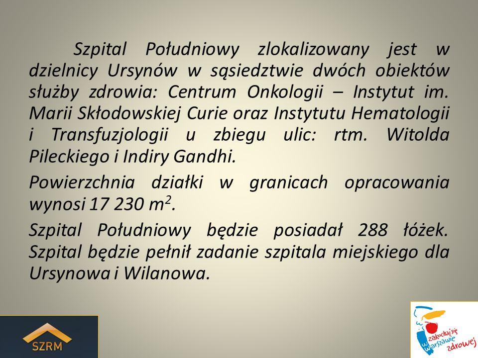 Szpital Południowy zlokalizowany jest w dzielnicy Ursynów w sąsiedztwie dwóch obiektów służby zdrowia: Centrum Onkologii – Instytut im. Marii Skłodows