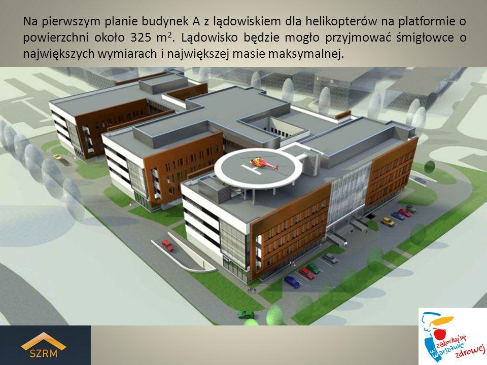 Na pierwszym planie budynek A z lądowiskiem dla helikopterów na platformie o powierzchni około 325 m 2.
