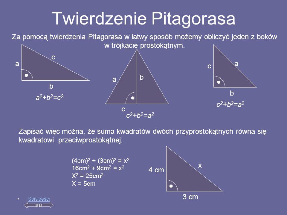 Twierdzenie Pitagorasa Spis treści Za pomocą twierdzenia Pitagorasa w łatwy sposób możemy obliczyć jeden z boków w trójkącie prostokątnym.