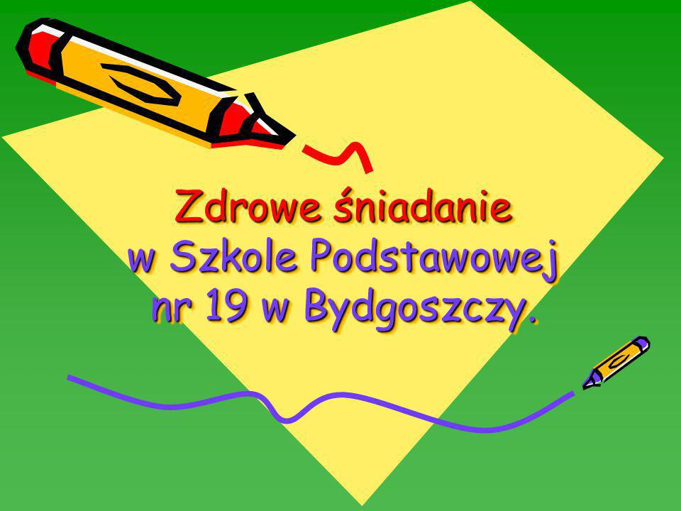 Zdrowe śniadanie w Szkole Podstawowej nr 19 w Bydgoszczy.