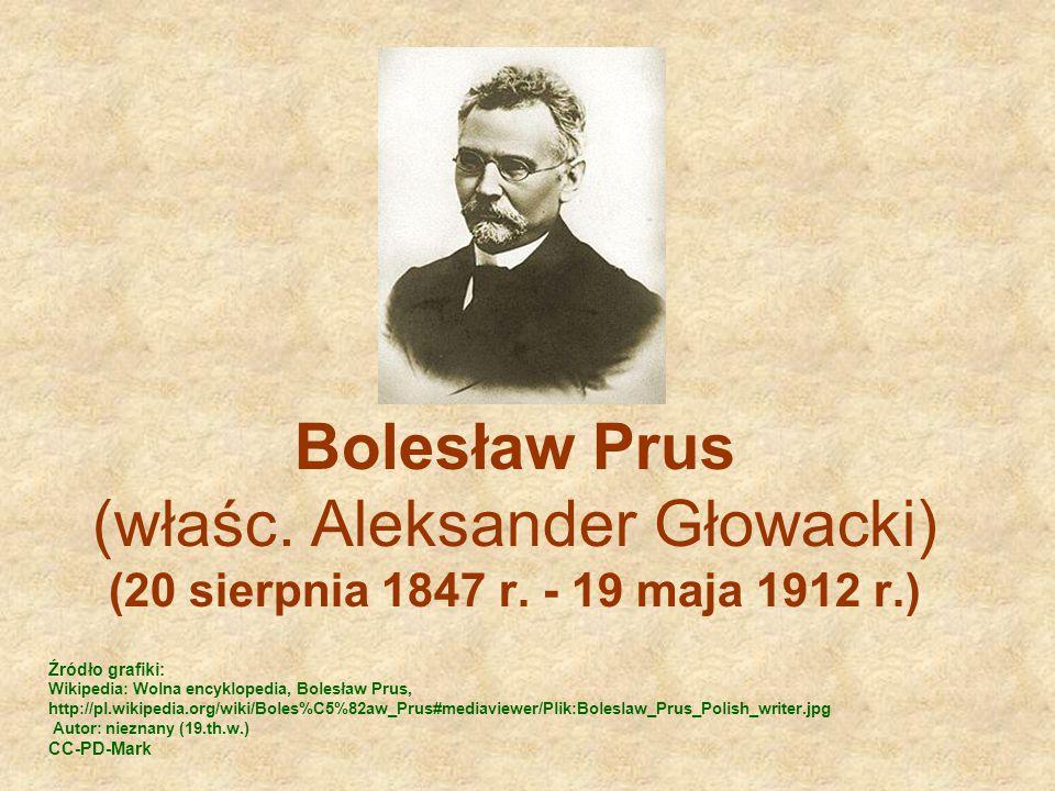 Bolesław Prus (właśc.Aleksander Głowacki) (20 sierpnia 1847 r.