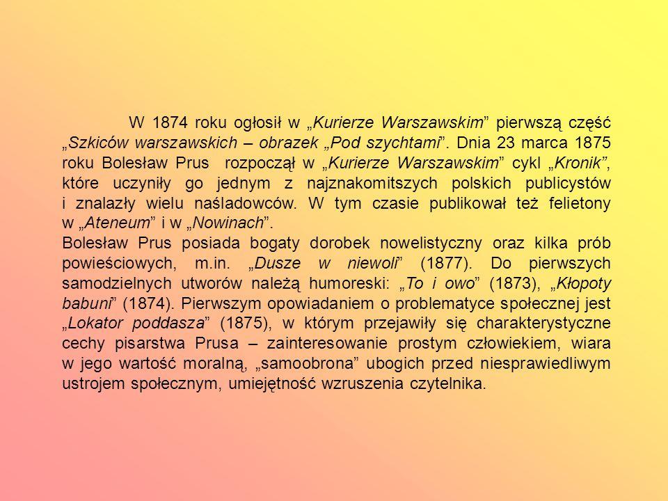 """W 1874 roku ogłosił w """"Kurierze Warszawskim pierwszą część """"Szkiców warszawskich – obrazek """"Pod szychtami ."""