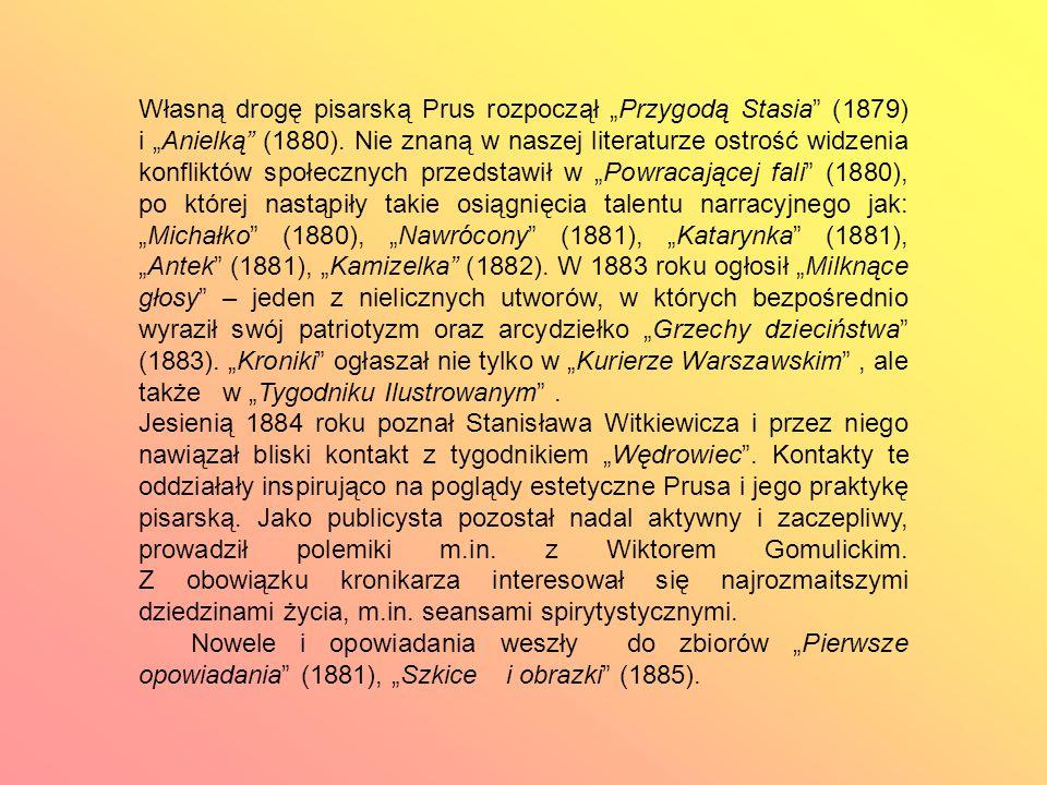 """Własną drogę pisarską Prus rozpoczął """"Przygodą Stasia (1879) i """"Anielką (1880)."""