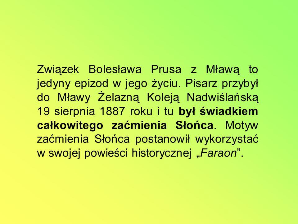 Związek Bolesława Prusa z Mławą to jedyny epizod w jego życiu.