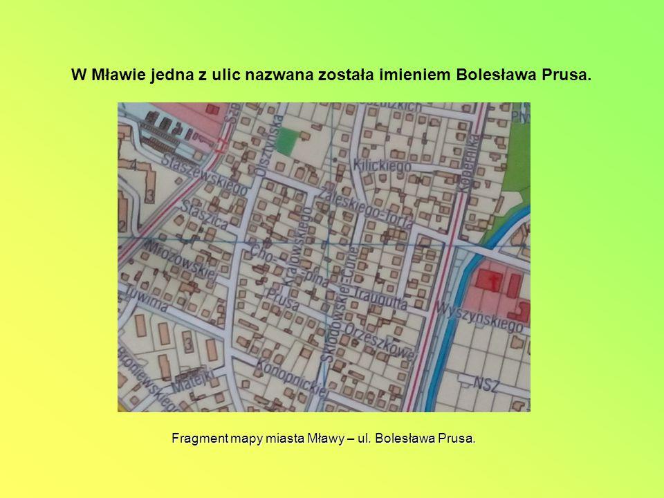 W Mławie jedna z ulic nazwana została imieniem Bolesława Prusa.