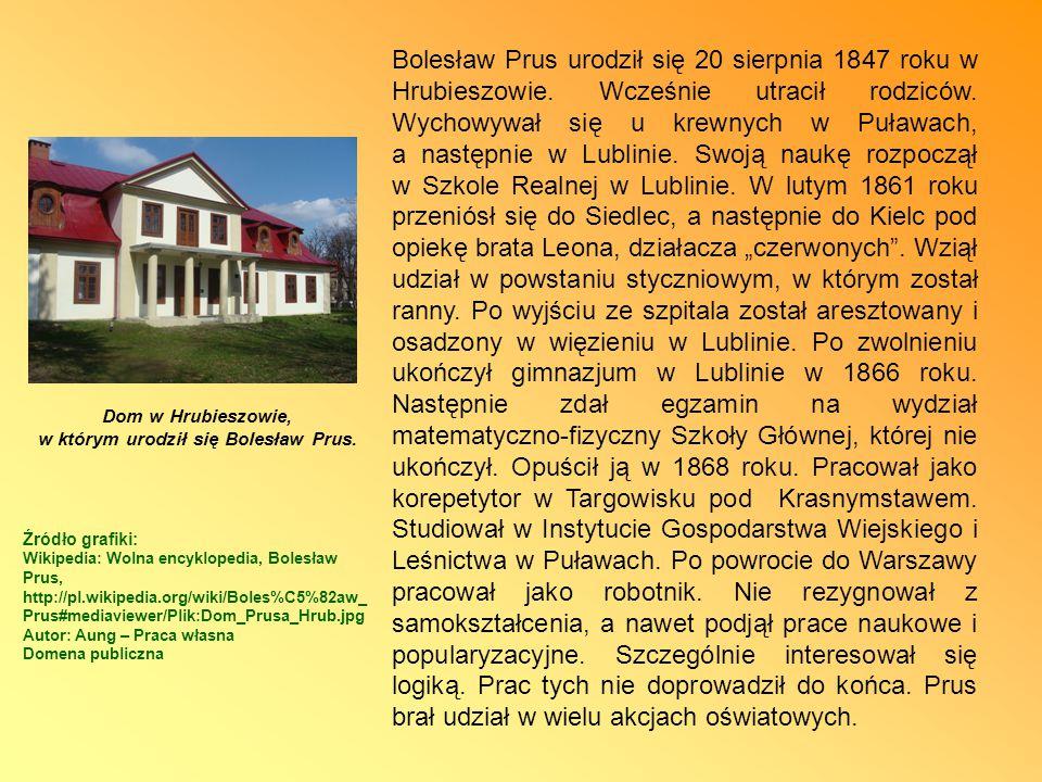 Bolesław Prus urodził się 20 sierpnia 1847 roku w Hrubieszowie.