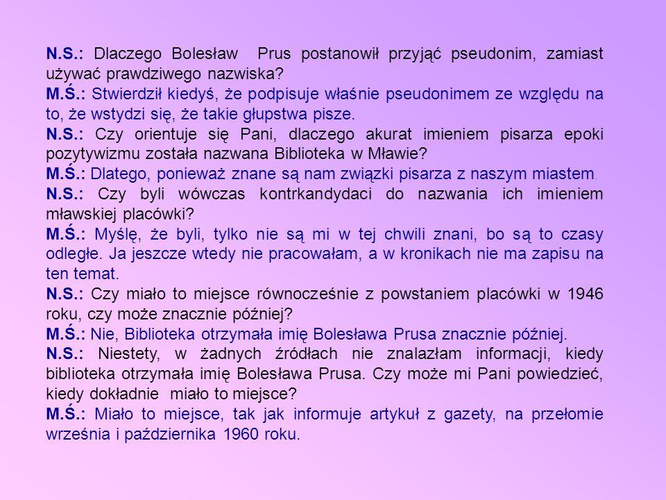 N.S.: Dlaczego Bolesław Prus postanowił przyjąć pseudonim, zamiast używać prawdziwego nazwiska.