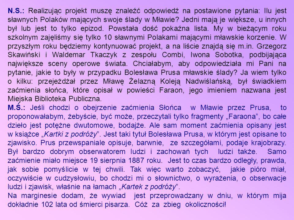 N.S.: Realizując projekt muszę znaleźć odpowiedź na postawione pytania: Ilu jest sławnych Polaków mających swoje ślady w Mławie.