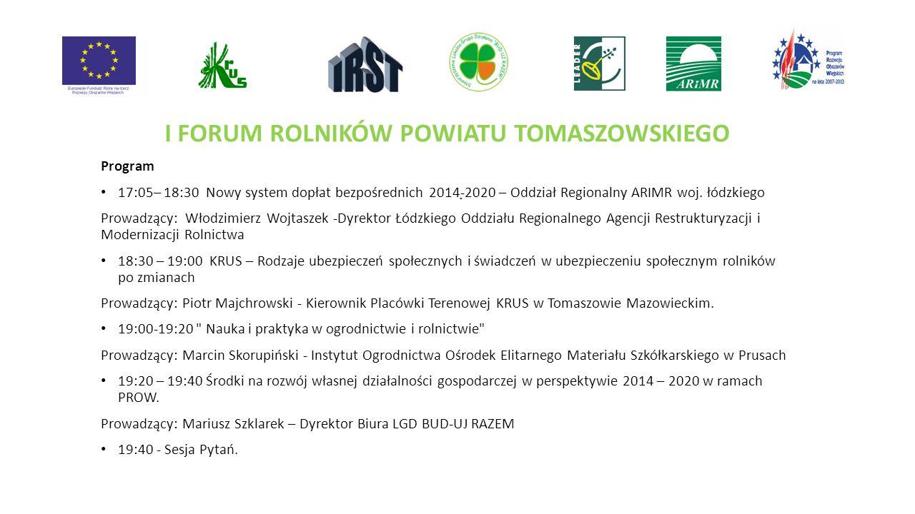 Program 17:05– 18:30 Nowy system dopłat bezpośrednich 2014-2020 – Oddział Regionalny ARIMR woj.