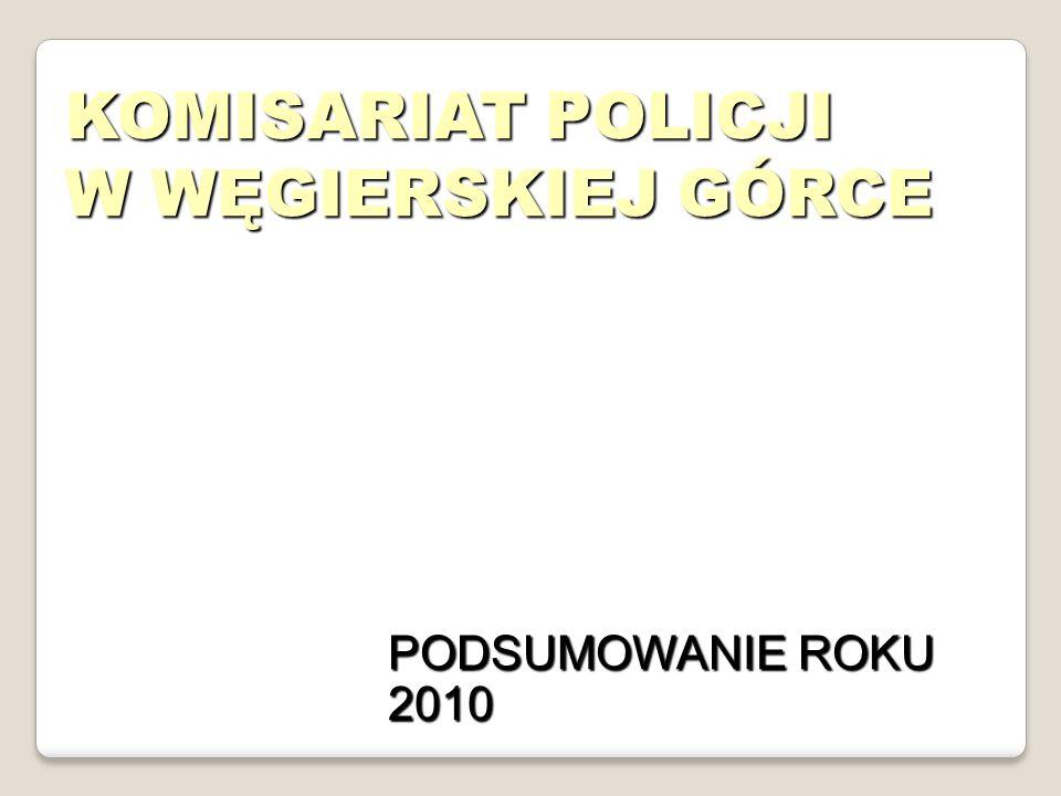 KOMISARIAT POLICJI W WĘGIERSKIEJ GÓRCE PODSUMOWANIE ROKU 2010