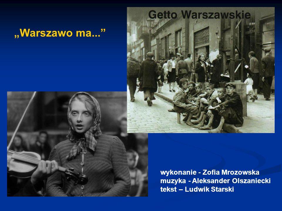 """""""Warszawo ma... wykonanie - Zofia Mrozowska muzyka - Aleksander Olszaniecki tekst – Ludwik Starski"""