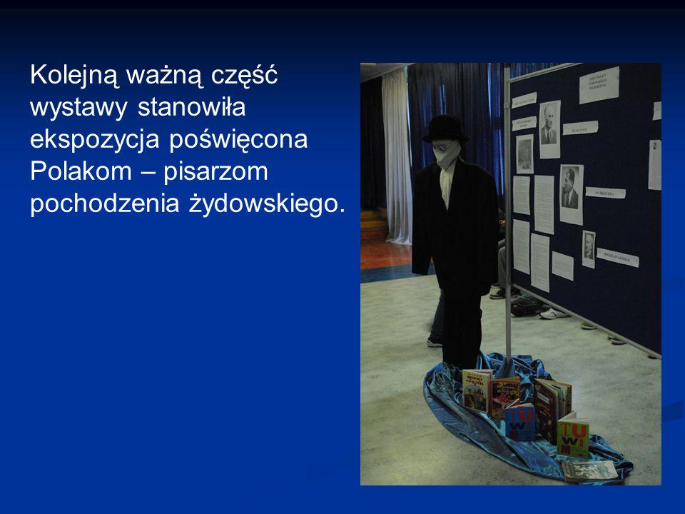 Kolejną ważną część wystawy stanowiła ekspozycja poświęcona Polakom – pisarzom pochodzenia żydowskiego.